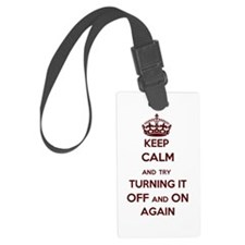 Keep Calm And Try Turning It Off Luggage Tag