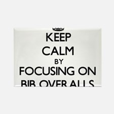 Keep Calm by focusing on Bib Overalls Magnets