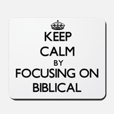 Keep Calm by focusing on Biblical Mousepad