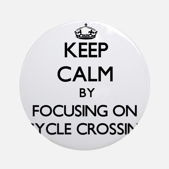 Keep Calm by focusing on Bicycle Ornament (Round)