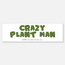Crazy Plant Man Bumper Bumper Bumper Sticker