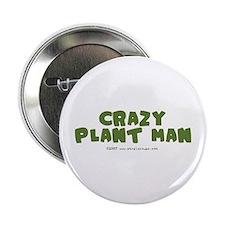 Crazy Plant Man Button