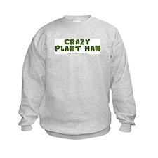 Crazy Plant Man Sweatshirt