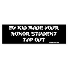 MY KID MADE YOUR HONOR STUDEN Bumper Car Car Sticker