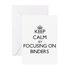 Keep Calm by focusing on Binders Greeting Cards