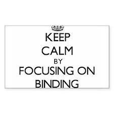 Keep Calm by focusing on Binding Decal