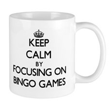 Keep Calm by focusing on Bingo Games Mugs