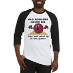 Old Bowlers Never Die Baseball Jersey