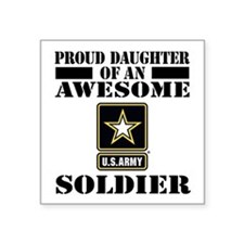 "Proud Daughter U.S. Army Square Sticker 3"" x 3"""