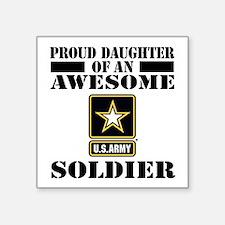 "Proud Daughter U.S. Army Square Sticker 3"" x 3"""