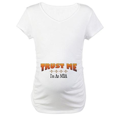 Trust MBA Maternity T-Shirt