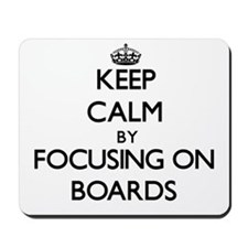 Keep Calm by focusing on Boards Mousepad