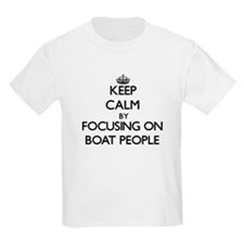 Keep Calm by focusing on Boat People T-Shirt