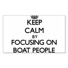 Keep Calm by focusing on Boat People Decal