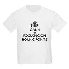 Keep Calm by focusing on Boiling Points T-Shirt