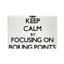 Keep Calm by focusing on Boiling Points Magnets