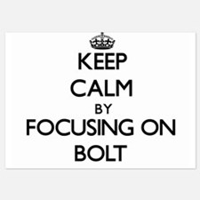 Keep Calm by focusing on Bolt Invitations