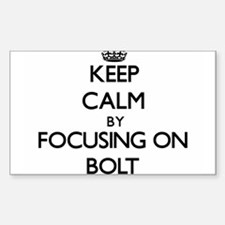 Keep Calm by focusing on Bolt Decal