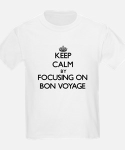 Keep Calm by focusing on Bon Voyage T-Shirt