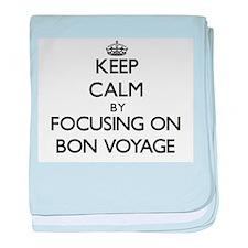 Keep Calm by focusing on Bon Voyage baby blanket