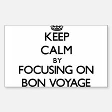 Keep Calm by focusing on Bon Voyage Decal