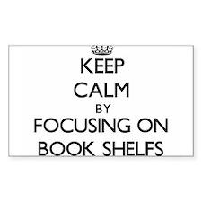 Keep Calm by focusing on Book Shelfs Decal