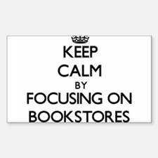 Keep Calm by focusing on Bookstores Decal
