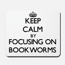 Keep Calm by focusing on Bookworms Mousepad