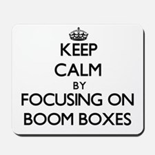 Keep Calm by focusing on Boom Boxes Mousepad