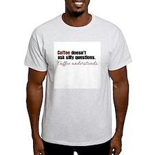 Coffee understands T-Shirt
