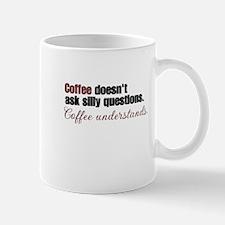 Coffee understands Mugs