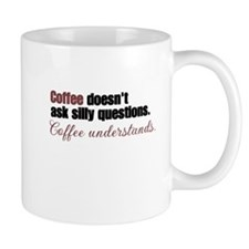 Coffee understands Mugs