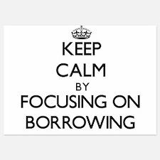Keep Calm by focusing on Borrowing Invitations