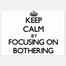 Keep Calm by focusing on Bothering Invitations