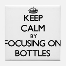 Keep Calm by focusing on Bottles Tile Coaster