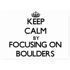 Keep Calm by focusing on Boulders Invitations