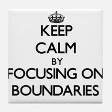 Keep Calm by focusing on Boundaries Tile Coaster