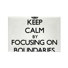 Keep Calm by focusing on Boundaries Magnets