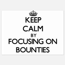 Keep Calm by focusing on Bounties Invitations