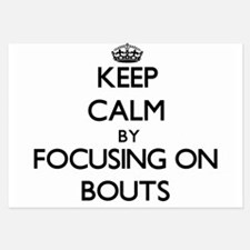 Keep Calm by focusing on Bouts Invitations