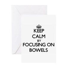 Keep Calm by focusing on Bowels Greeting Cards