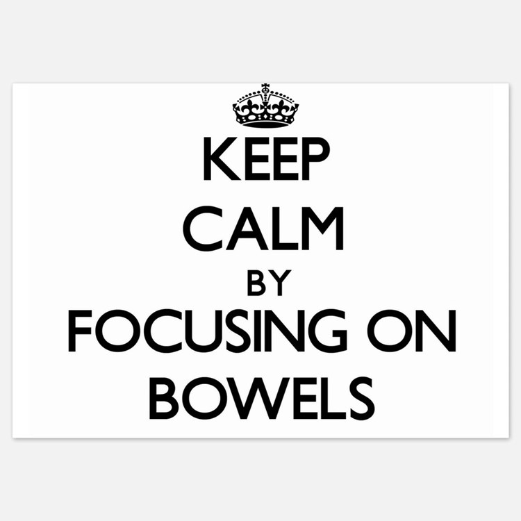 Keep Calm by focusing on Bowels Invitations