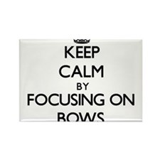 Keep Calm by focusing on Bows Magnets