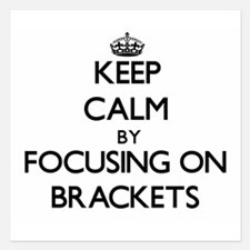 Keep Calm by focusing on Brackets Invitations