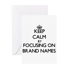 Keep Calm by focusing on Brand Name Greeting Cards