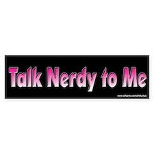 Talk Nerdy To Me Bumper Bumper Sticker
