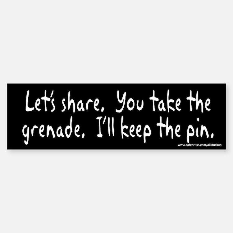 Let's Share Grenade and Pin Bumper Bumper Bumper Sticker