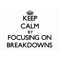 Keep Calm by focusing on Breakdowns Invitations