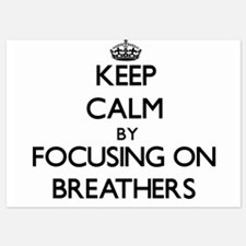 Keep Calm by focusing on Breathers Invitations