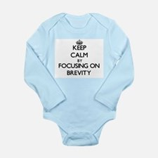 Keep Calm by focusing on Brevity Body Suit